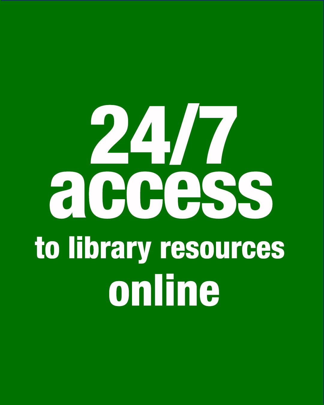 24/7 access to library resources online