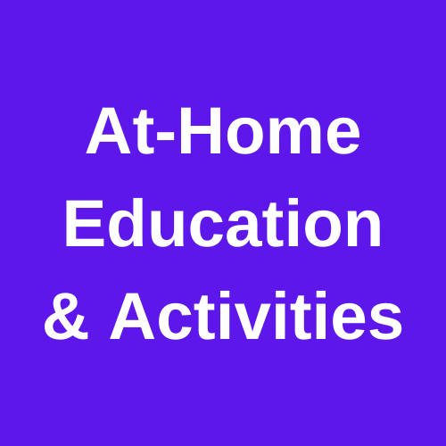 At-Home Education & Activities